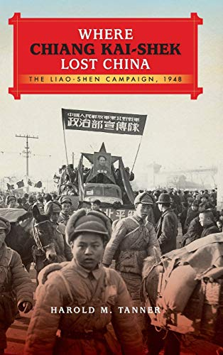 9780253016928: Where Chiang Kai-shek Lost China: The Liao-Shen Campaign, 1948 (Twentieth-Century Battles)