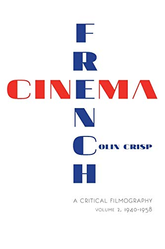 9780253016959: French Cinema: A Critical Filmography, 1940-1958