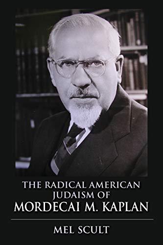 9780253017116: The Radical American Judaism of Mordecai M. Kaplan (The Modern Jewish Experience)