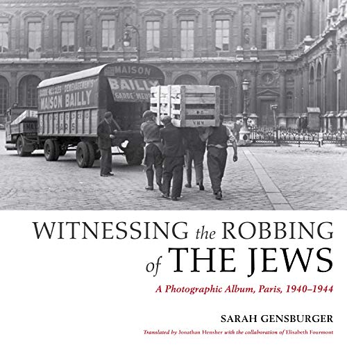 9780253017338: Witnessing the Robbing of the Jews: A Photographic Album, Paris, 1940-1944