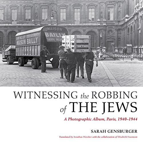 9780253017444: Witnessing the Robbing of the Jews: A Photographic Album, Paris, 1940-1944