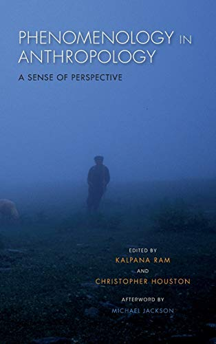 9780253017543: Phenomenology in Anthropology: A Sense of Perspective