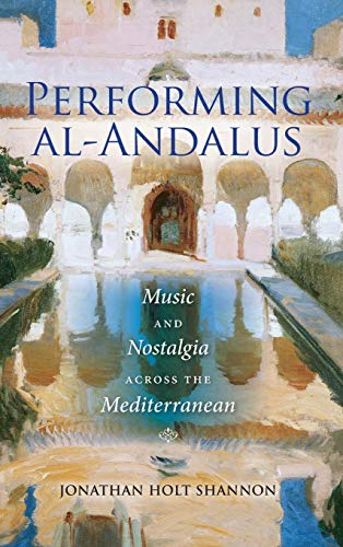 9780253017567: Performing al-Andalus: Music and Nostalgia across the Mediterranean (Public Cultures of the Middle East and North Africa)