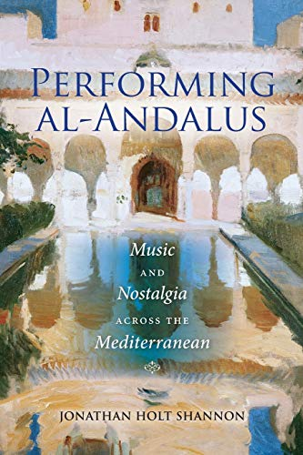 9780253017628: Performing Al-Andalus: Music and Nostalgia Across the Mediterranean (Public Cultures of the Middle East and North Africa)