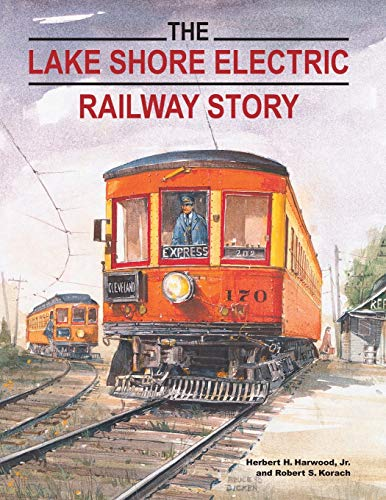 9780253017666: The Lake Shore Electric Railway Story (Railroads Past and Present)