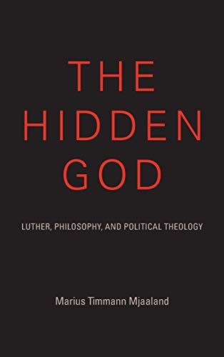 9780253018168: The Hidden God: Luther, Philosophy, and Political Theology (Indiana Series in the Philosophy of Religion)