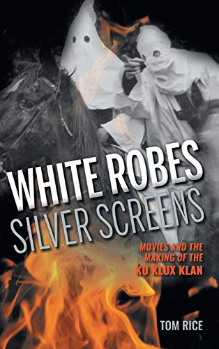 9780253018366: White Robes, Silver Screens: Movies and the Making of the Ku Klux Klan