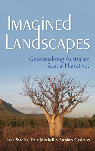 9780253018380: Imagined Landscapes: Geovisualizing Australian Spatial Narratives (The Spatial Humanities)