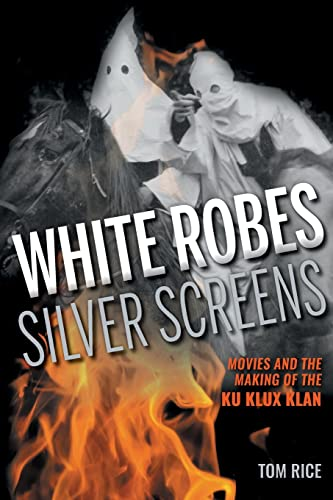 9780253018434: White Robes, Silver Screens: Movies and the Making of the Ku Klux Klan