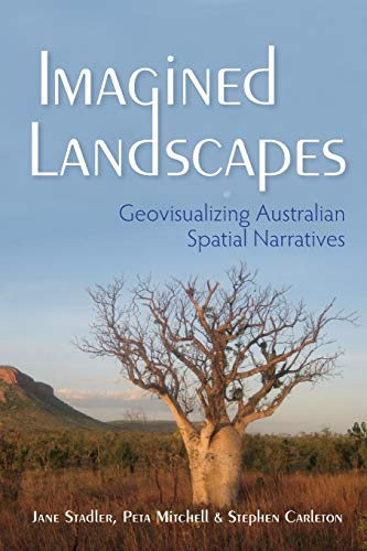 9780253018458: Imagined Landscapes: Geovisualizing Australian Spatial Narratives (The Spatial Humanities)