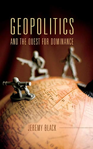 9780253018687: Geopolitics and the Quest for Dominance