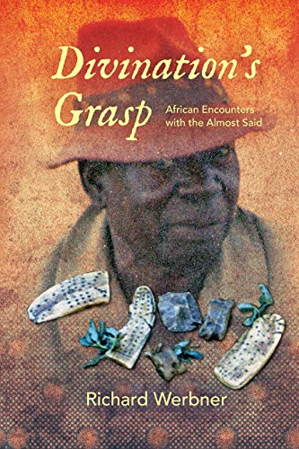 9780253018892: Divination's Grasp: African Encounters with the Almost Said