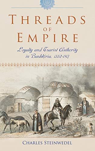 9780253019264: Threads of Empire: Loyalty and Tsarist Authority in Bashkiria, 1552–1917
