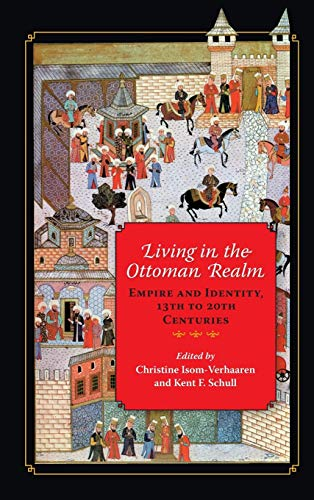 9780253019301: Living in the Ottoman Realm: Empire and Identity, 13th to 20th Centuries