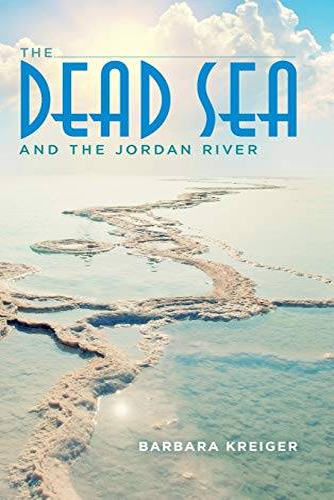 The Dead Sea and the Jordan River: Barbara Kreiger