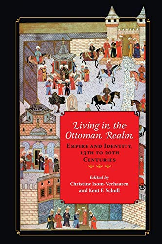 9780253019431: Living in the Ottoman Realm: Empire and Identity, 13th to 20th Centuries