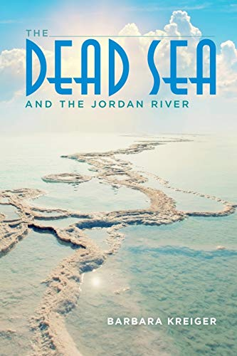 The Dead Sea and the Jordan River: Barbara Kreiger