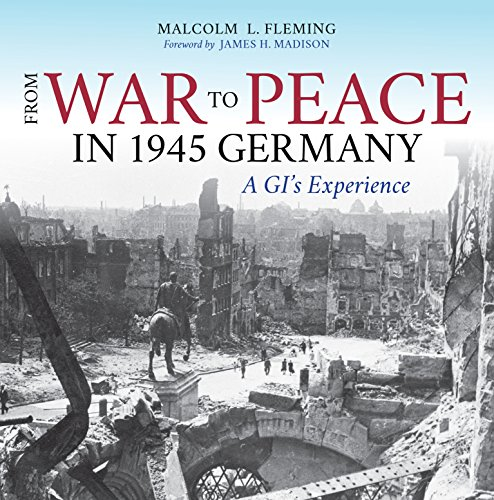 From War to Peace in 1945 Germany: A GI's Experience (Hardcover): Malcolm L. Fleming