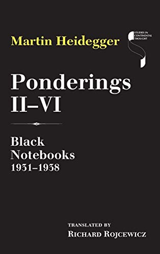9780253020673: Ponderings II–VI: Black Notebooks 1931–1938 (Studies in Continental Thought)