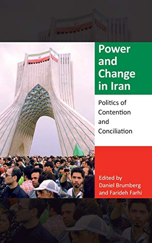 9780253020680: Power and Change in Iran: Politics of Contention and Conciliation (Indiana Series in Middle East Studies)
