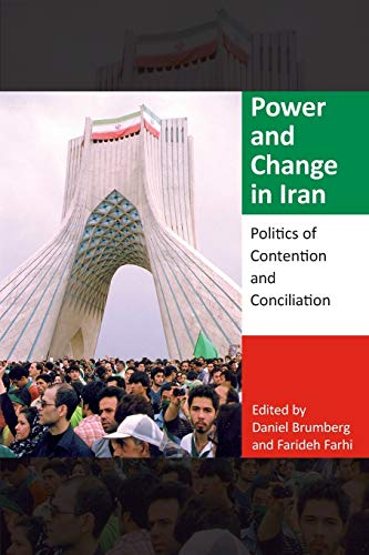 9780253020765: Power and Change in Iran: Politics of Contention and Conciliation (Indiana Series in Middle East Studies)