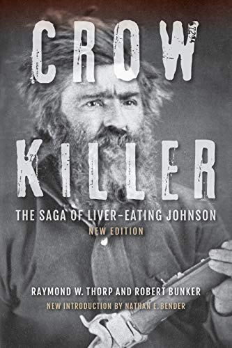 9780253020833: Crow Killer, New Edition: The Saga of Liver-Eating Johnson