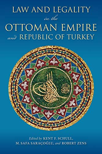 9780253020925: Law and Legality in the Ottoman Empire and Republic of Turkey