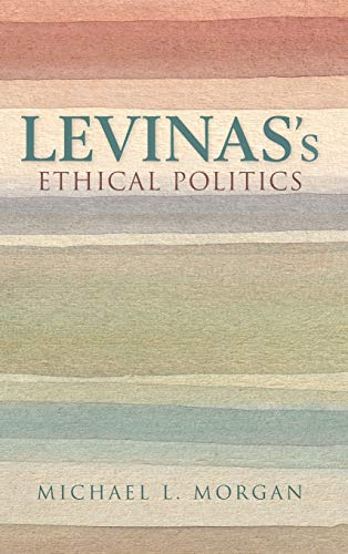 9780253021069: Levinas's Ethical Politics (The Helen and Martin Schwartz Lectures in Jewish Studies)