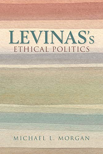9780253021106: Levinas's Ethical Politics (The Helen and Martin Schwartz Lectures in Jewish Studies)