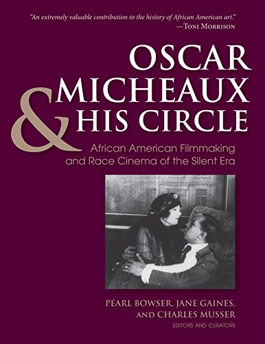 Oscar Micheaux And His Circle: African-American Filmmaking: Musser, Charles (edt)/