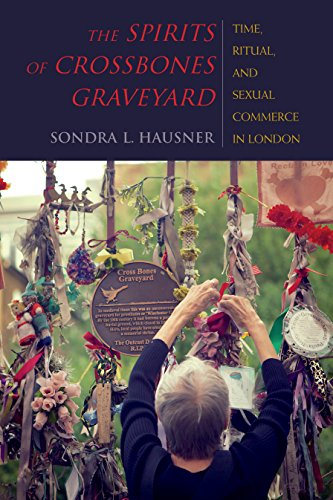 9780253021366: The Spirits of Crossbones Graveyard: Time, Ritual, and Sexual Commerce in London