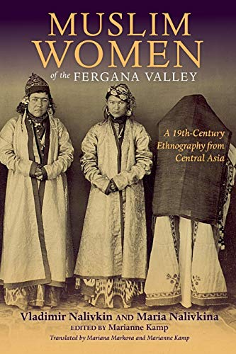 9780253021380: Muslim Women of the Fergana Valley: A 19th-Century Ethnography from Central Asia