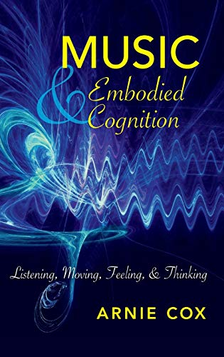 9780253021601: Music and Embodied Cognition: Listening, Moving, Feeling, and Thinking (Musical Meaning and Interpretation)