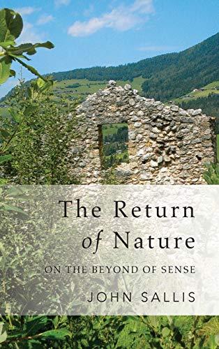 The Return of Nature: On the Beyond of Sense (Hardcover): John Sallis