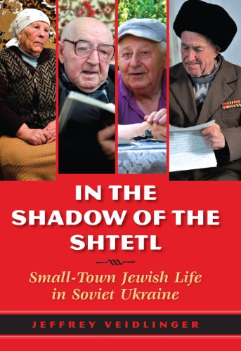9780253022974: In the Shadow of the Shtetl: Small-Town Jewish Life in Soviet Ukraine