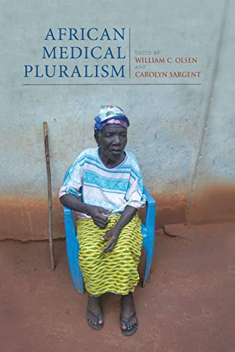 African Medical Pluralism: Indiana University Press
