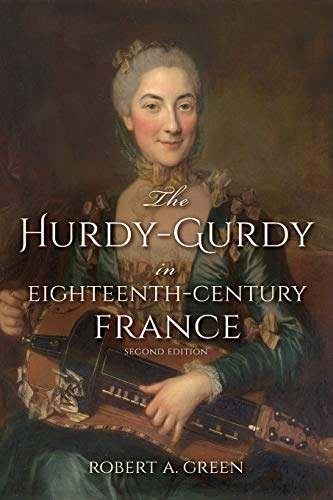 9780253024954: The Hurdy-Gurdy in Eighteenth-Century France, Second Edition (Publications of the Early Music Institute)