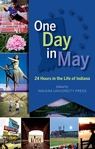 9780253025487: One Day in May: 24 Hours in the Life of Indiana