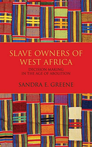 9780253025975: Slave Owners of West Africa: Decision Making in the Age of Abolition