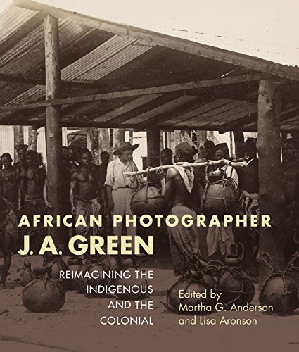 9780253028952: African Photographer J. A. Green: Reimagining the Indigenous and the Colonial (African Expressive Cultures)
