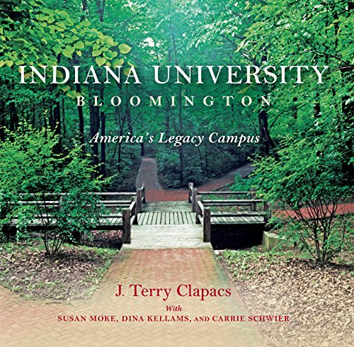 Indiana University Bloomington: America's Legacy Campus (Well House Books): J. Terry Clapacs