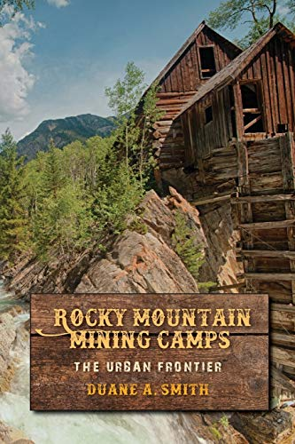 9780253031143: Rocky Mountain Mining Camps: The Urban Frontier