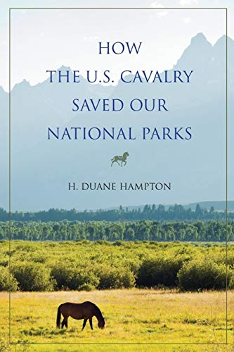 9780253031167: How the U.S. Cavalry Saved Our National Parks