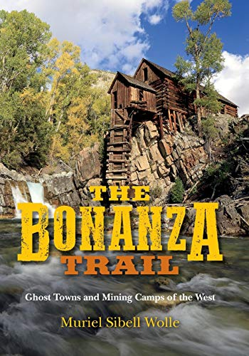 9780253033277: The Bonanza Trail: Ghost Towns and Mining Camps of the West
