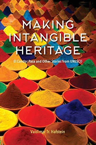 9780253037930: Making Intangible Heritage: El Condor Pasa and Other Stories from UNESCO