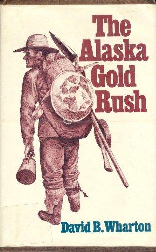 9780253100610: The Alaska Gold Rush