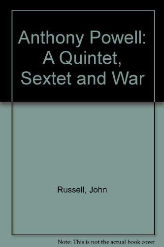 Anthony Powell: A Quintet, Sextet, and War.: RUSSELL, JOHN