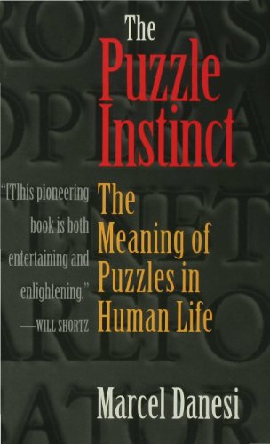 9780253109194: The Puzzle Instinct: The Meaning of Puzzles in Human Life