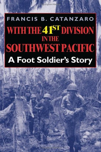 9780253109477: With the 41st Division in the Southwest Pacific