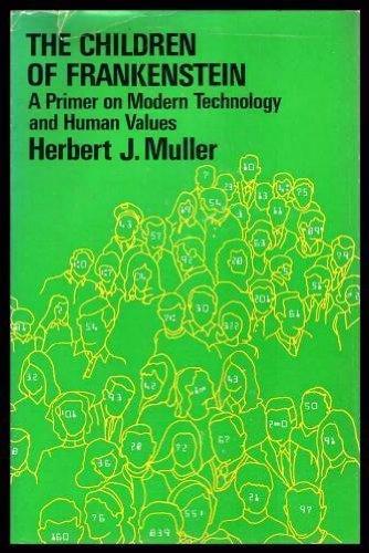 Children of Frankenstein: Muller, Herbert J.